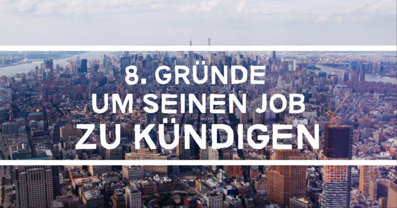 Job Kündigen 8 Gründe Warum Du Es Tun Solltest