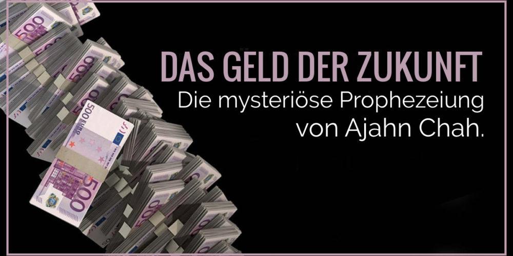 Währung der Zukunft: Die mysteriöse Prophezeiung von Ajahn Chah