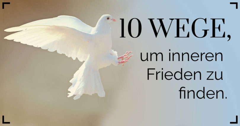 Inneren Frieden finden - 10 simple Wege